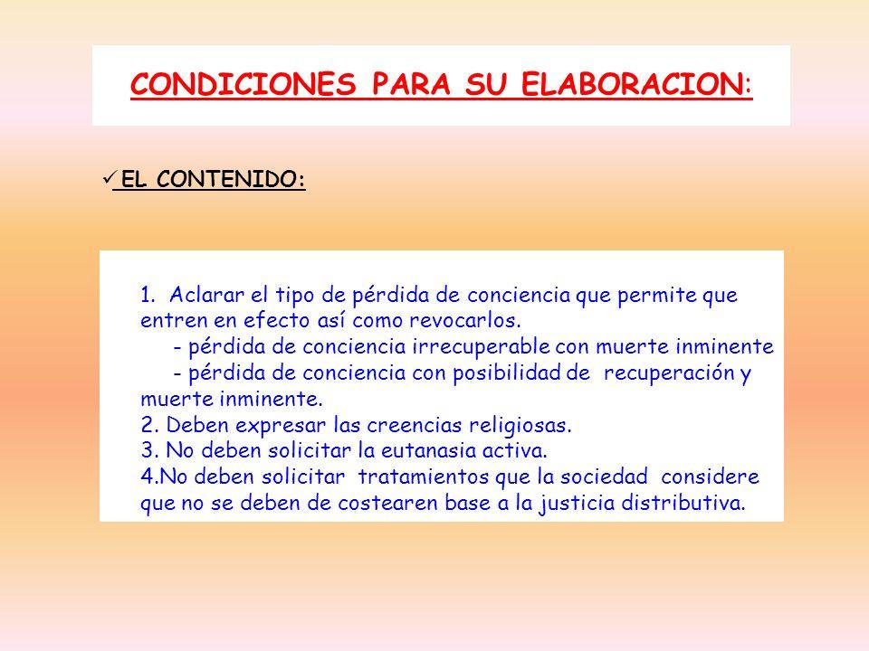 CONDICIONES PARA SU ELABORACION: EL CONTENIDO: 1. Aclarar el tipo de pérdida de conciencia que permite que entren en efecto así como revocarlos. - pér
