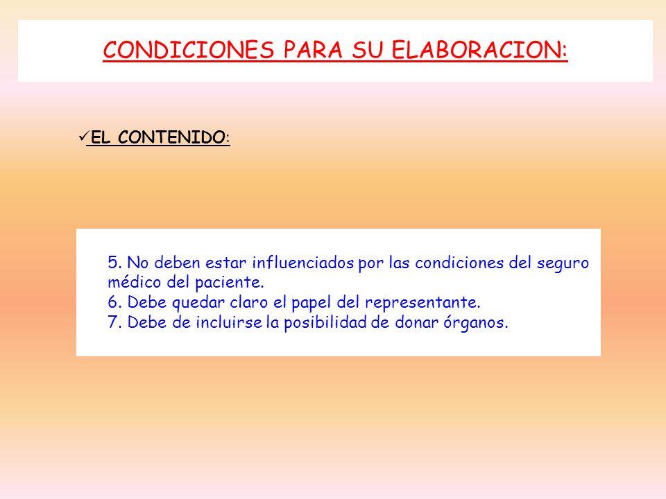 CONDICIONES PARA SU ELABORACION: EL CONTENIDO: 5. No deben estar influenciados por las condiciones del seguro médico del paciente. 6. Debe quedar clar