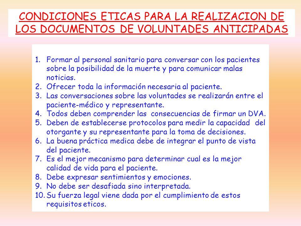CONDICIONES ETICAS PARA LA REALIZACION DE LOS DOCUMENTOS DE VOLUNTADES ANTICIPADAS 1.Formar al personal sanitario para conversar con los pacientes sob