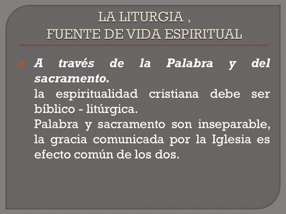 d.A través de la Palabra y del sacramento.
