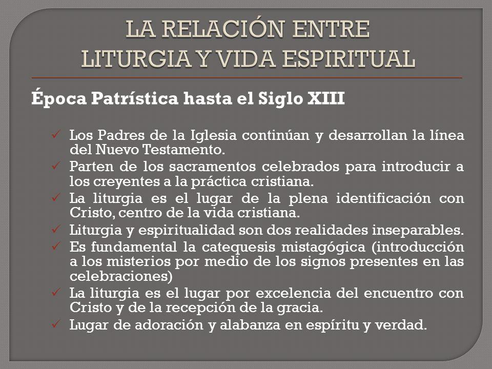 Época Patrística hasta el Siglo XIII Los Padres de la Iglesia continúan y desarrollan la línea del Nuevo Testamento.