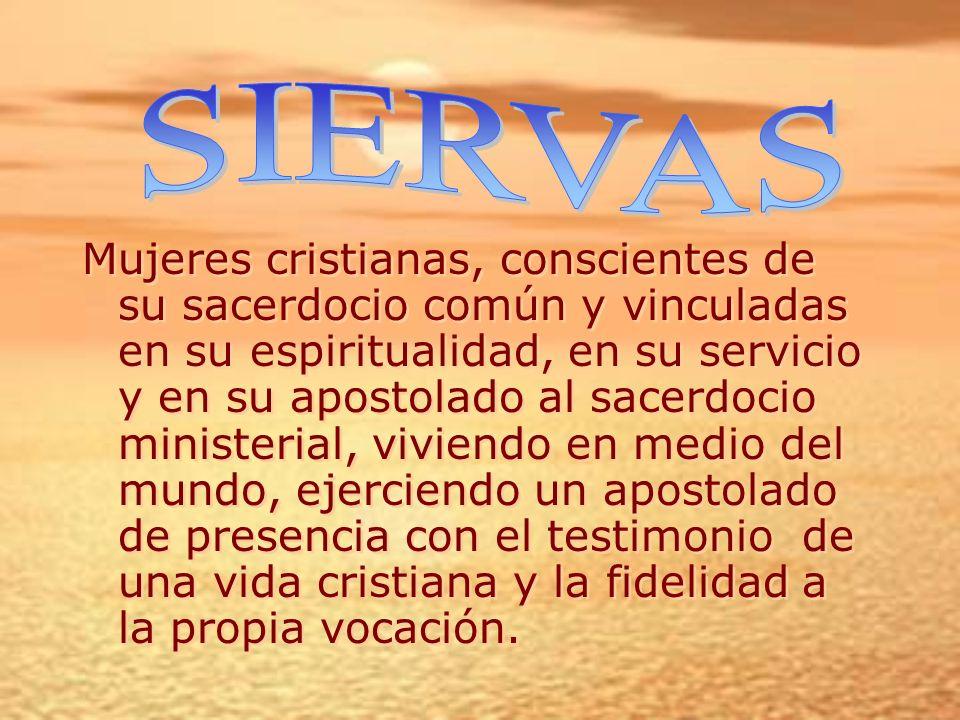 Instituto Secular Siervas Seglares de Jesucristo Sacerdote www.siervas-seglares.org