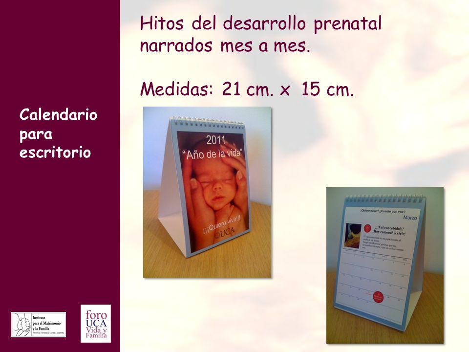 Calendario para escritorio Hitos del desarrollo prenatal narrados mes a mes. Medidas: 21 cm. x 15 cm.