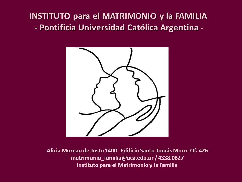 INSTITUTO para el MATRIMONIO y la FAMILIA - Pontificia Universidad Católica Argentina INSTITUTO para el MATRIMONIO y la FAMILIA - Pontificia Universid