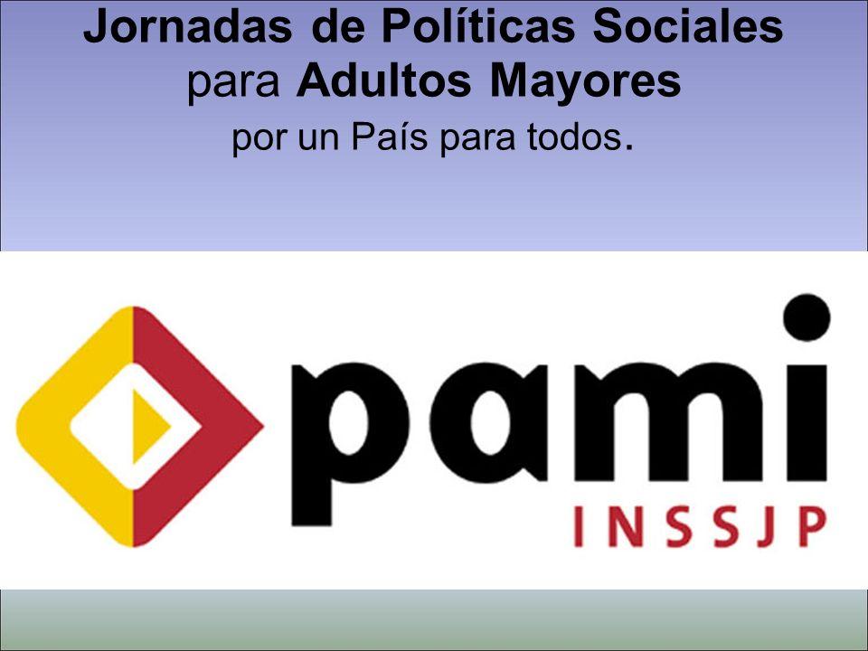 Jornadas de Políticas Sociales para Adultos Mayores por un País para todos.