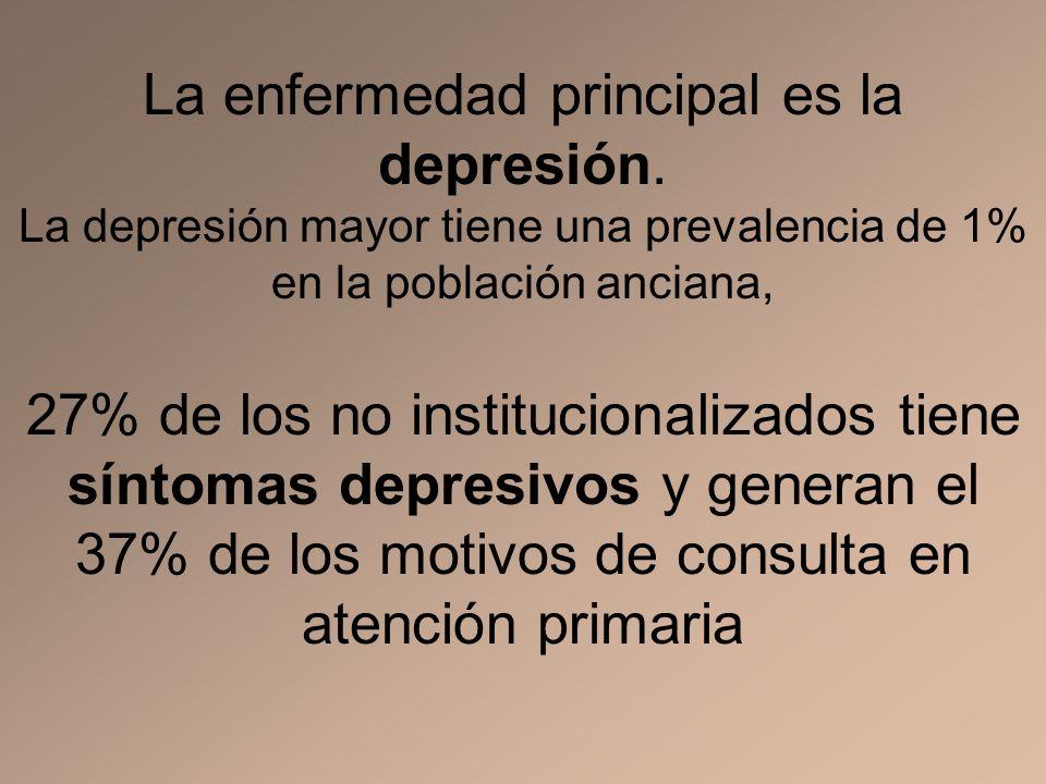 La enfermedad principal es la depresión.
