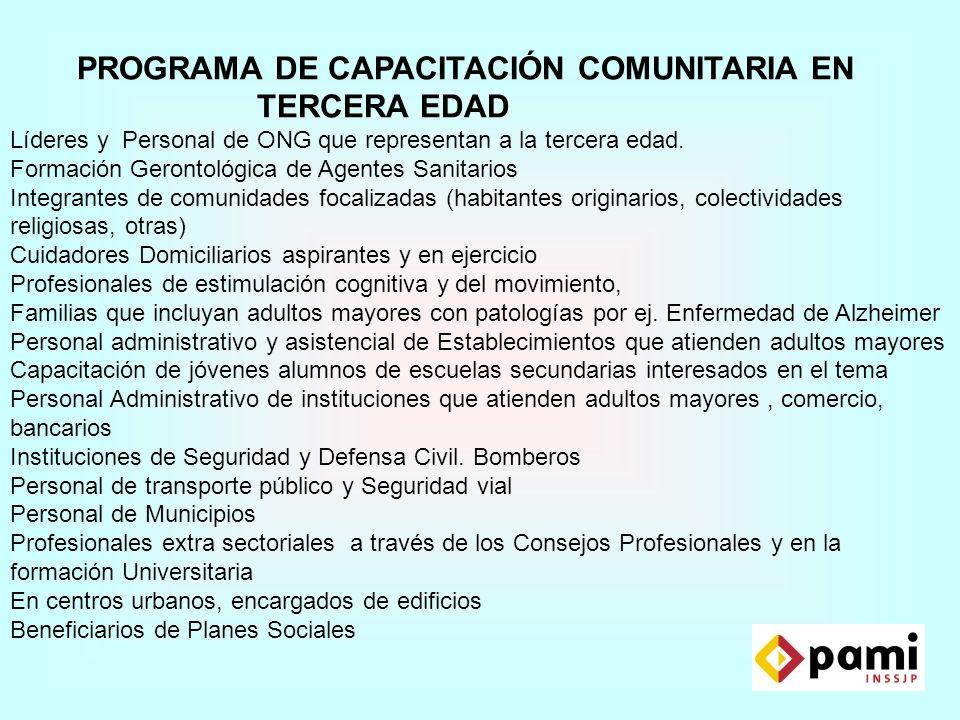 PROGRAMA DE CAPACITACIÓN COMUNITARIA EN TERCERA EDAD Líderes y Personal de ONG que representan a la tercera edad.