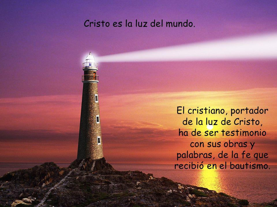 La luz es para alumbrar la vida, el camino, la casa. Su finalidad es, sobre todo, alumbrar. El cristiano tiene la misión de ser luz para los demás.