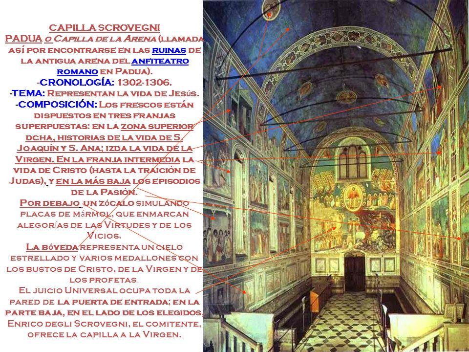 CAPILLA SCROVEGNI PADUA o Capilla de la Arena (llamada así por encontrarse en las ruinas de la antigua arena del anfiteatro romano en Padua).