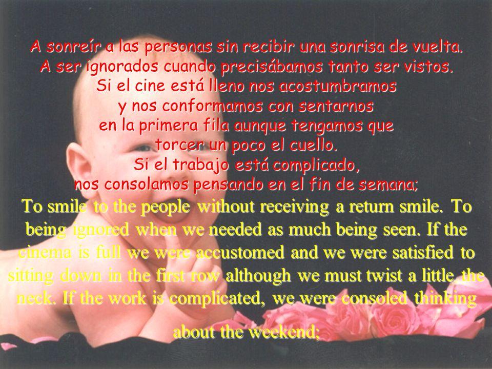 -A -A ver cuándo nos vemos... - La semana que viene nos reunimos... - To see when we see ourselves… - The week that comes we reunited…
