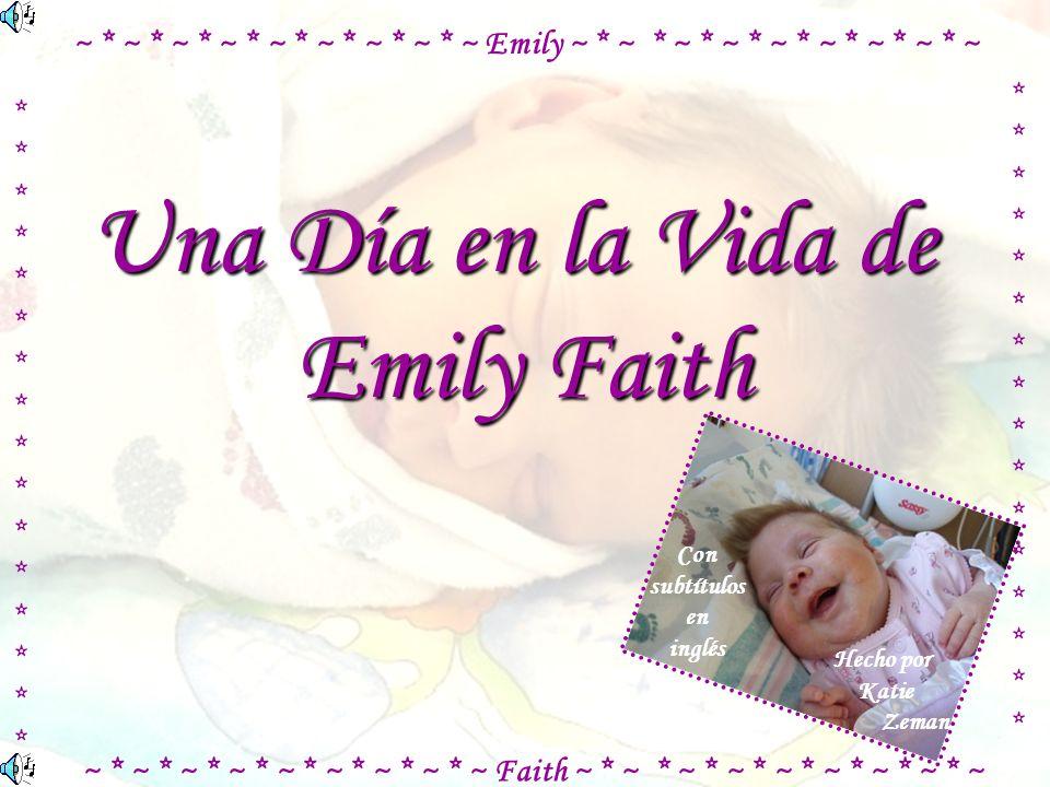 Una Día en la Vida de Emily Faith ~ * ~ * ~ * ~ * ~ * ~ * ~ * ~ * ~ Emily ~ * ~ * ~ * ~ * ~ * ~ * ~ * ~ * ~ ~ * ~ * ~ * ~ * ~ * ~ * ~ * ~ * ~ Faith ~ * ~ * ~ * ~ * ~ * ~ * ~ * ~ * ~ ******************************** ******************************** Hecho por Katie Zeman Con subtítulos en inglés