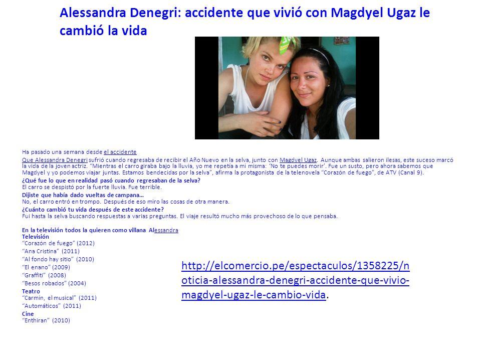 Alessandra Denegri: accidente que vivió con Magdyel Ugaz le cambió la vida Ha pasado una semana desde el accidenteel accidente Que Alessandra DenegriQ