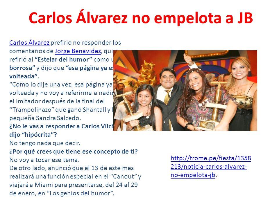 Carlos Álvarez no empelota a JB Carlos ÁlvarezCarlos Álvarez prefirió no responder los comentarios de Jorge Benavides, quien se refirió al Estelar del