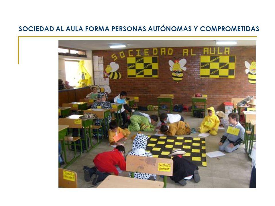 SOCIEDAD AL AULA FORMA PERSONAS AUTÓNOMAS Y COMPROMETIDAS