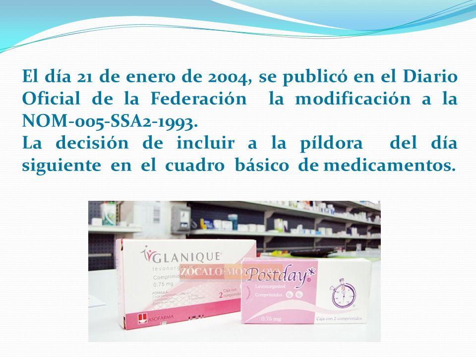 El día 21 de enero de 2004, se publicó en el Diario Oficial de la Federación la modificación a la NOM-005-SSA2-1993. La decisión de incluir a la píldo
