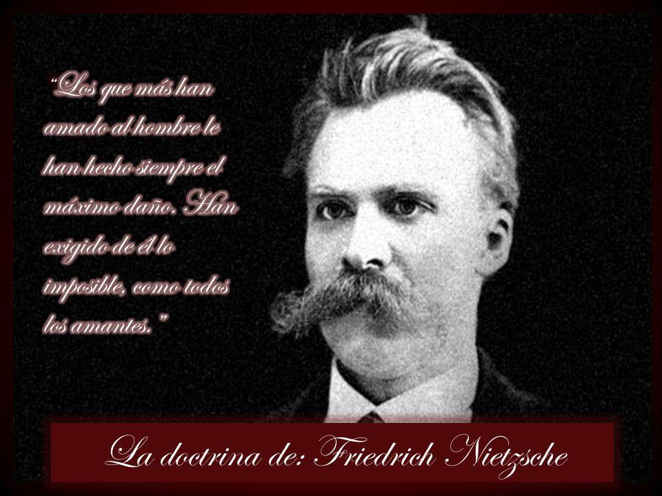 La doctrina de: Friedrich Nietzsche