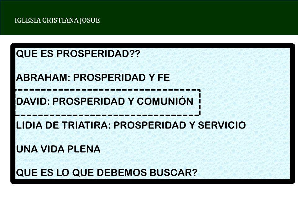 IGLESIA CRISTIANA JOSUE QUE ES PROSPERIDAD?.
