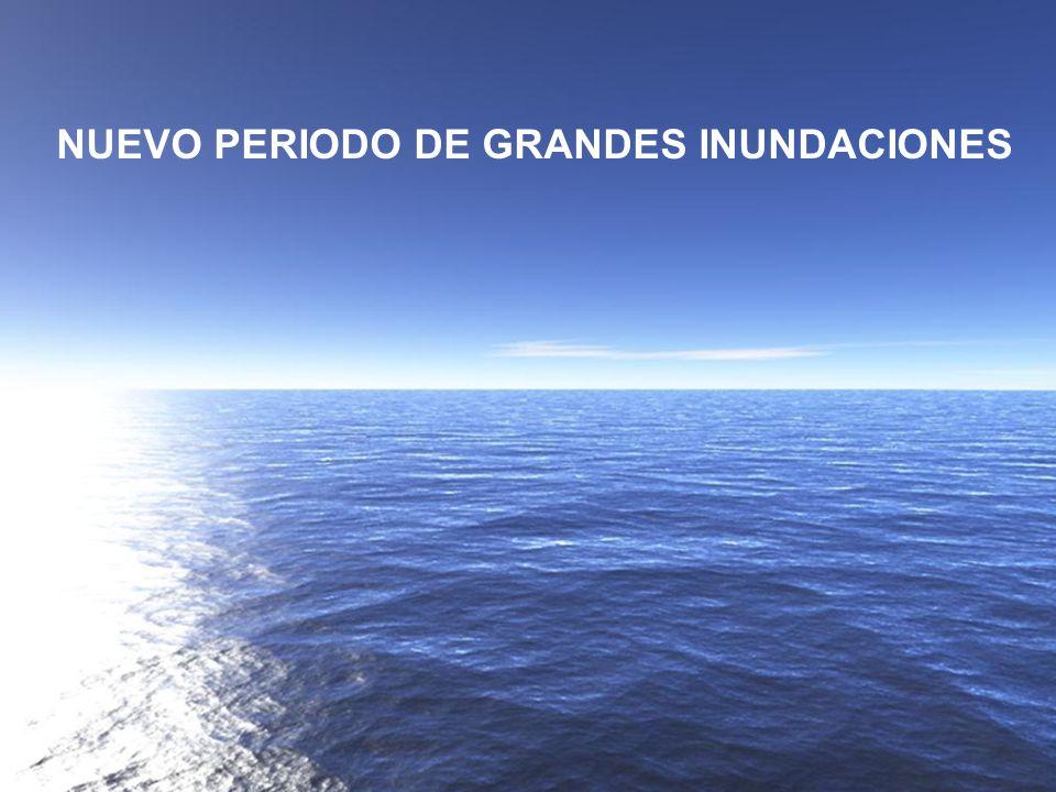 NUEVO PERIODO DE GRANDES INUNDACIONES