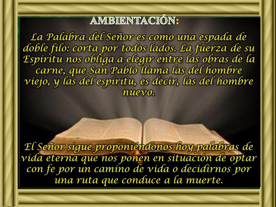 Ambientación: : Biblia, cirio, Frase: Tú tienes palabras de vida eterna.
