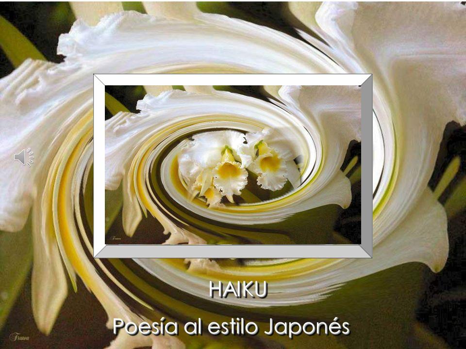 HAIKU Poesía al estilo Japonés Poesía al estilo Japonés HAIKU Poesía al estilo Japonés Poesía al estilo Japonés