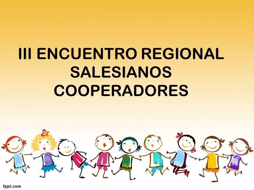 III ENCUENTRO REGIONAL SALESIANOS COOPERADORES