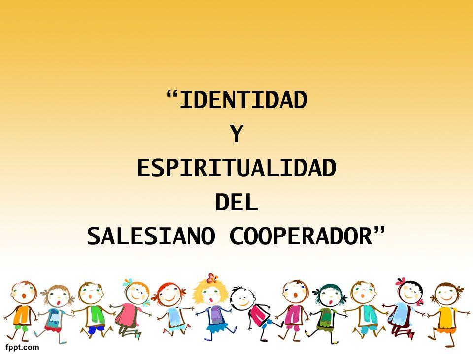 IDENTIDAD Y ESPIRITUALIDAD DEL SALESIANO COOPERADOR