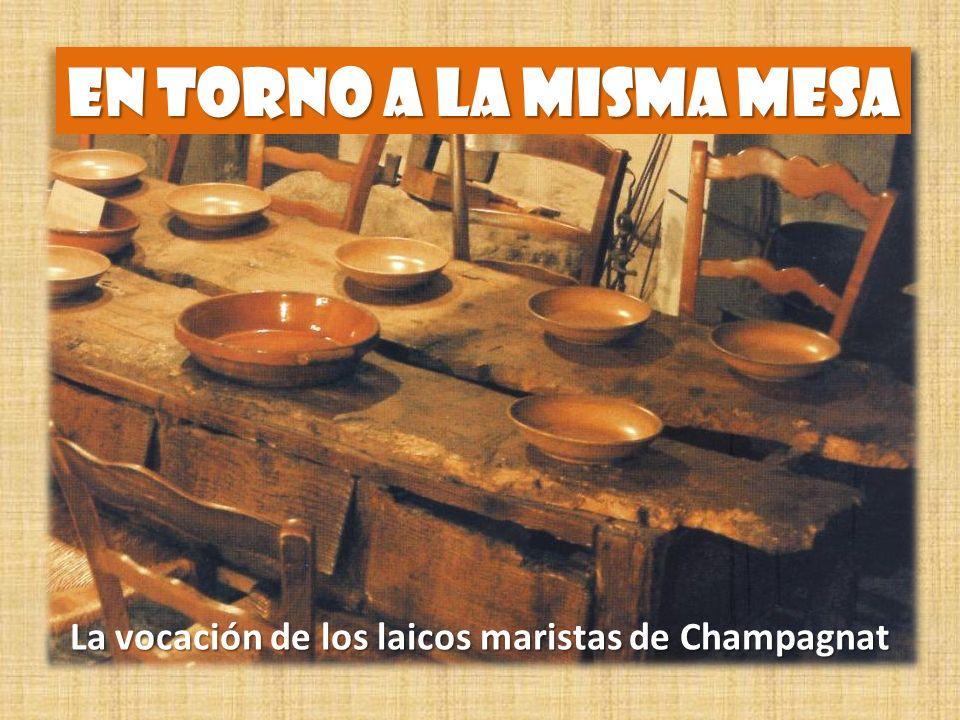 EN TORNO A LA MISMA MESA La vocación de los laicos maristas de Champagnat