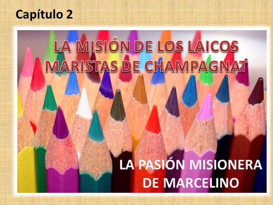 Capítulo 2 LA PASIÓN MISIONERA DE MARCELINO