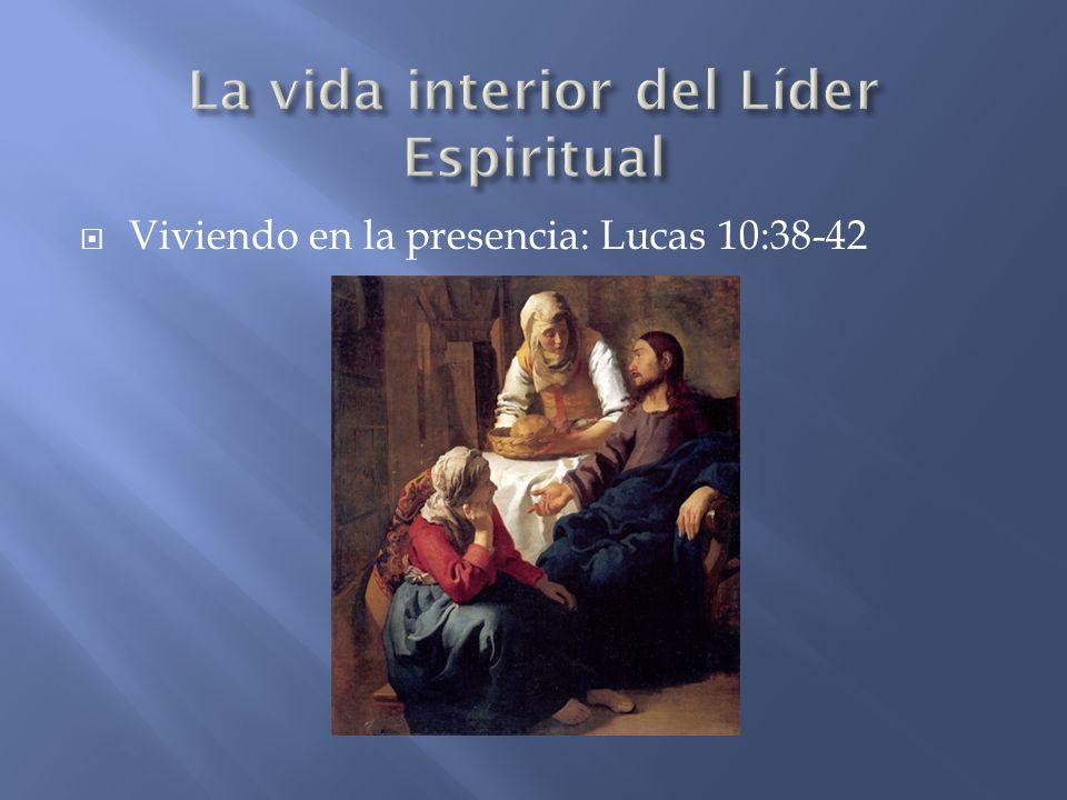 Viviendo en la presencia: Lucas 10:38-42
