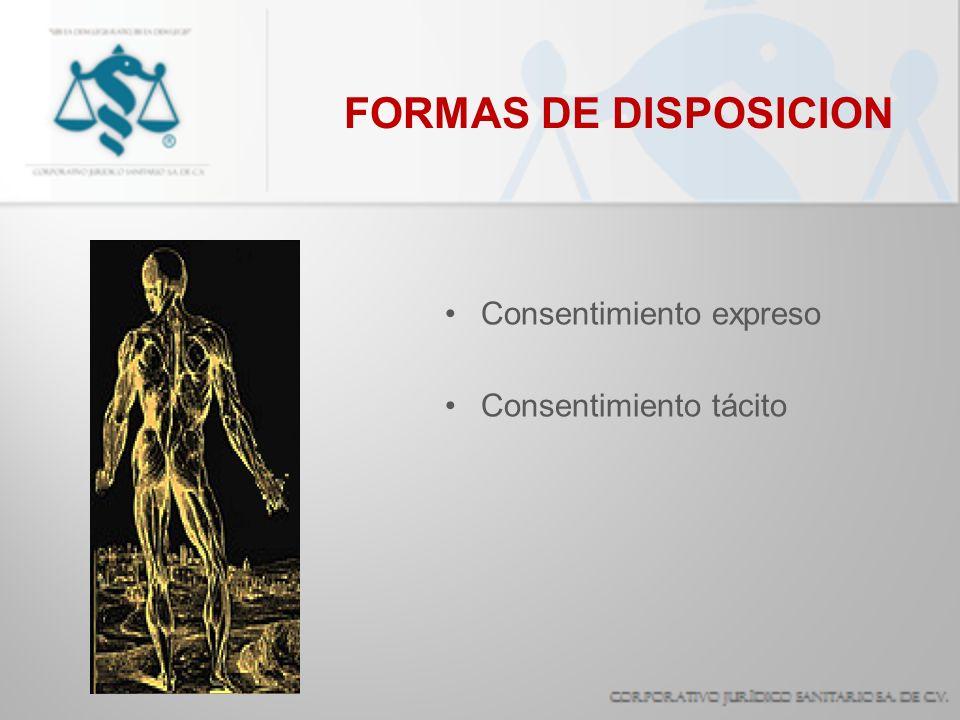 FORMAS DE DISPOSICION Consentimiento expreso Consentimiento tácito