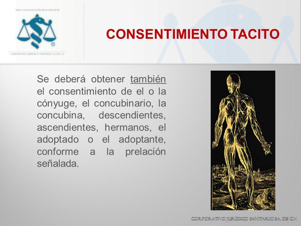 Se deberá obtener también el consentimiento de el o la cónyuge, el concubinario, la concubina, descendientes, ascendientes, hermanos, el adoptado o el