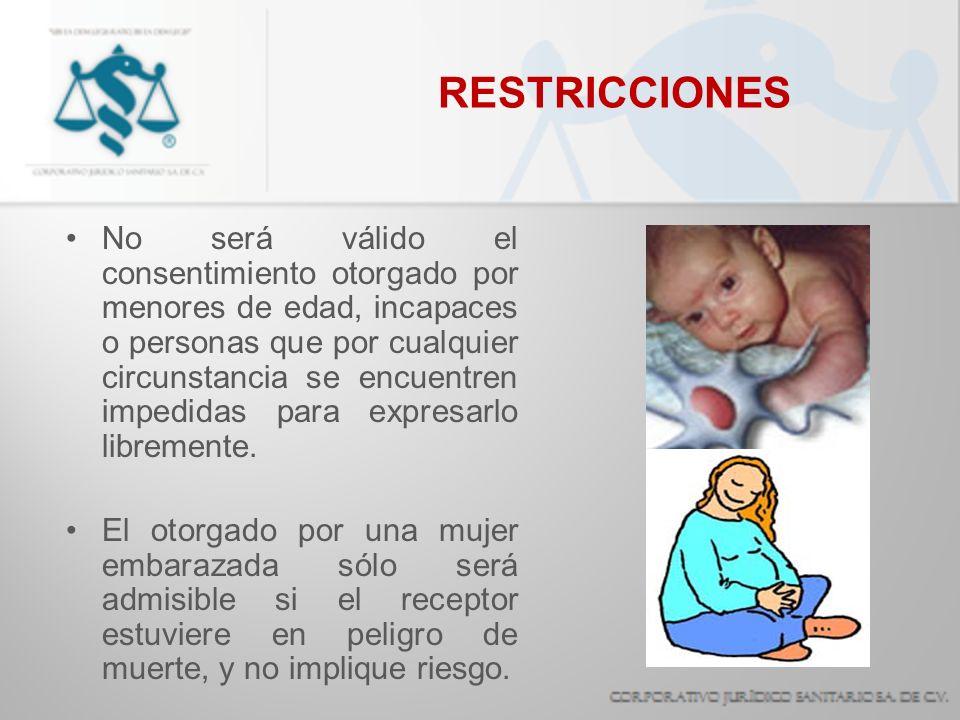 RESTRICCIONES No será válido el consentimiento otorgado por menores de edad, incapaces o personas que por cualquier circunstancia se encuentren impedi