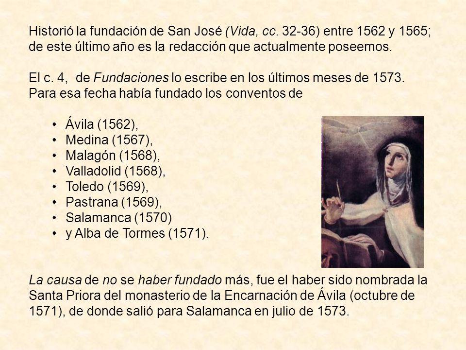 Historió la fundación de San José (Vida, cc.