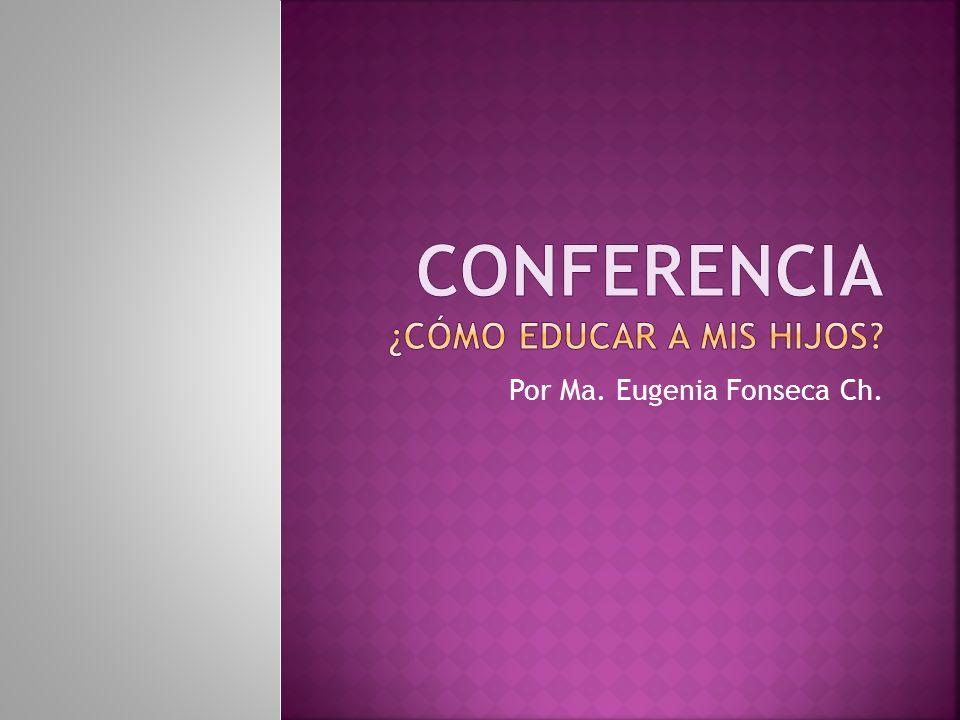 Por Ma. Eugenia Fonseca Ch.