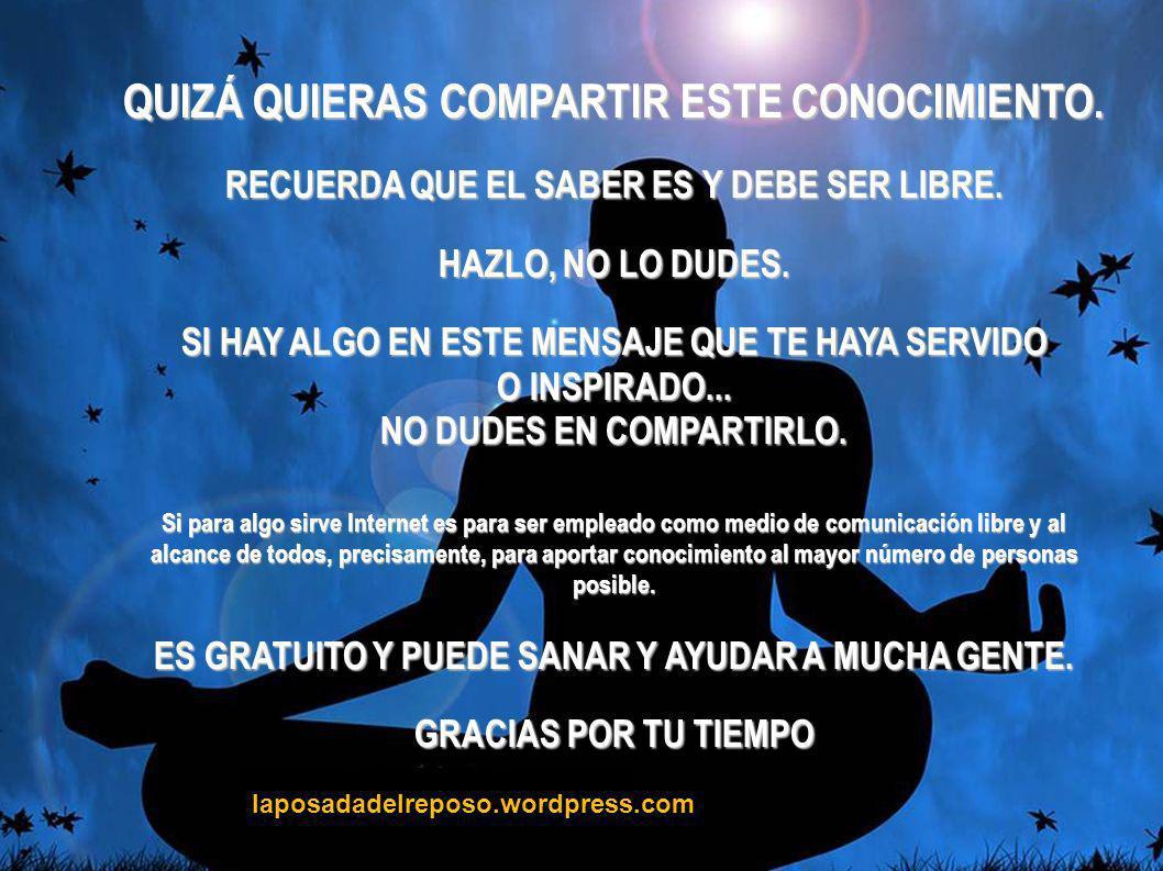 laposadadelreposo.wordpress.com QUIZÁ QUIERAS COMPARTIR ESTE CONOCIMIENTO.