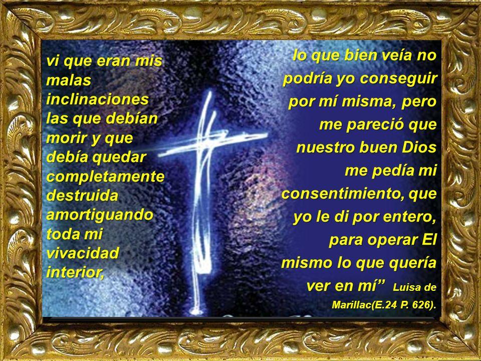 El día de Pascua, mi meditación fue el deseo de resucitar con Nuestro Señor, y como sin muerte no hay resurrección, IV. CONTEMPLATIO ¿Qué me lleva a h