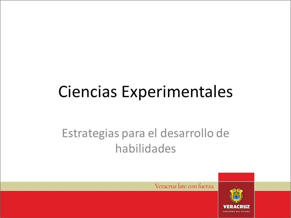 Ciencias Experimentales Estrategias para el desarrollo de habilidades