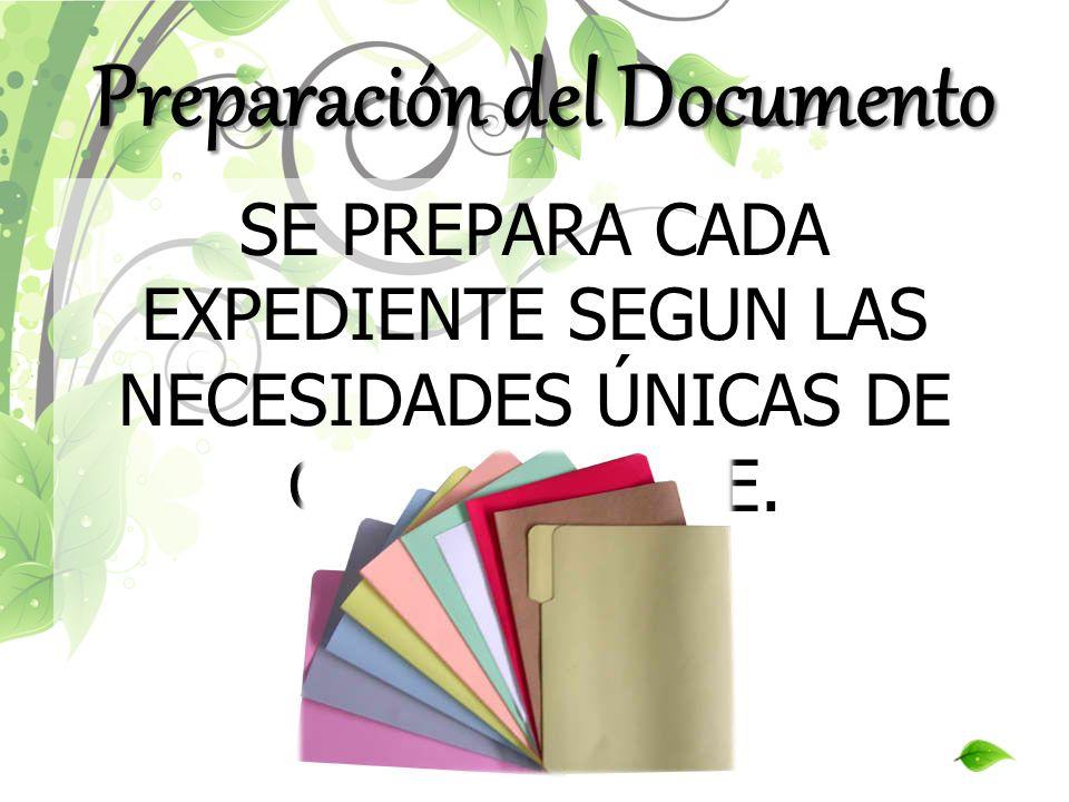 SE PREPARA CADA EXPEDIENTE SEGUN LAS NECESIDADES ÚNICAS DE CADA CLIENTE. Preparación del Documento