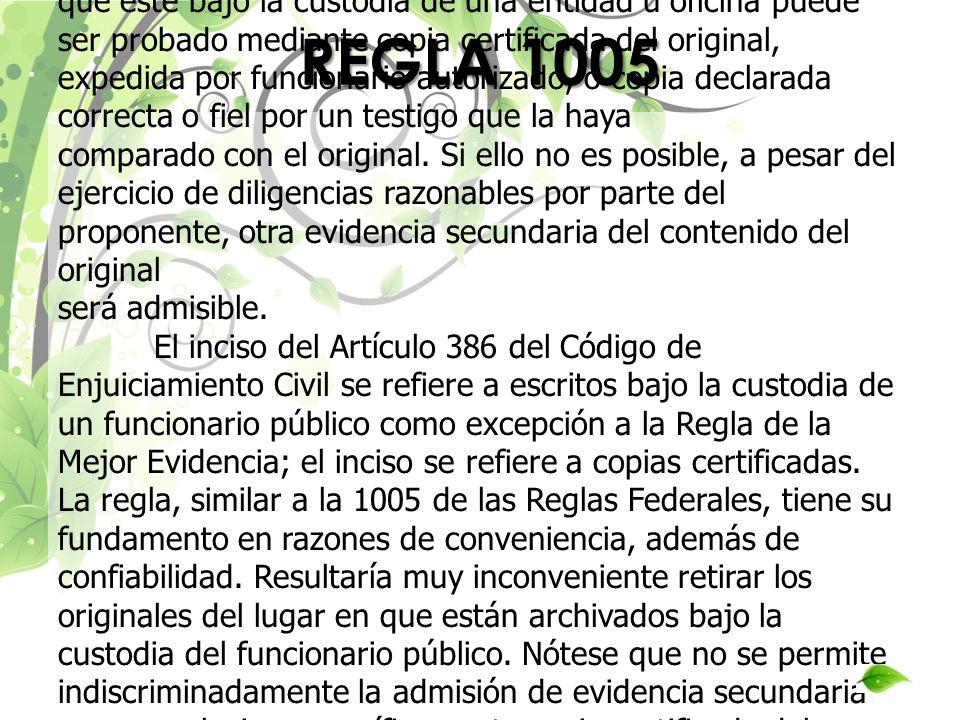 El contenido de un récord público u otro documento que esté bajo la custodia de una entidad u oficina puede ser probado mediante copia certificada del