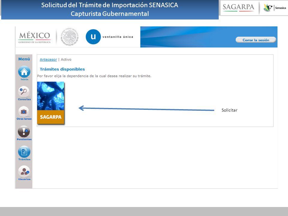 Solicitar Solicitud del Trámite de Importación SENASICA Capturista Gubernamental