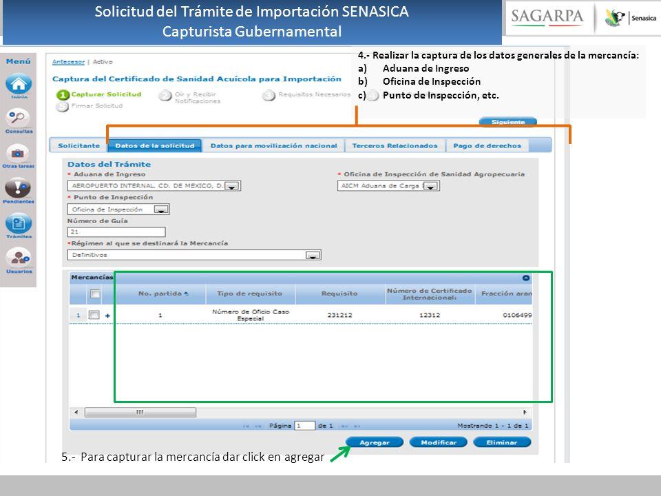 4.- Realizar la captura de los datos generales de la mercancía: a)Aduana de Ingreso b)Oficina de Inspección c)Punto de Inspección, etc.