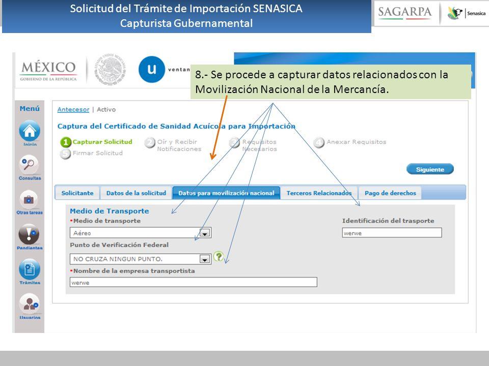 8.- Se procede a capturar datos relacionados con la Movilización Nacional de la Mercancía. Solicitud del Trámite de Importación SENASICA Capturista Gu