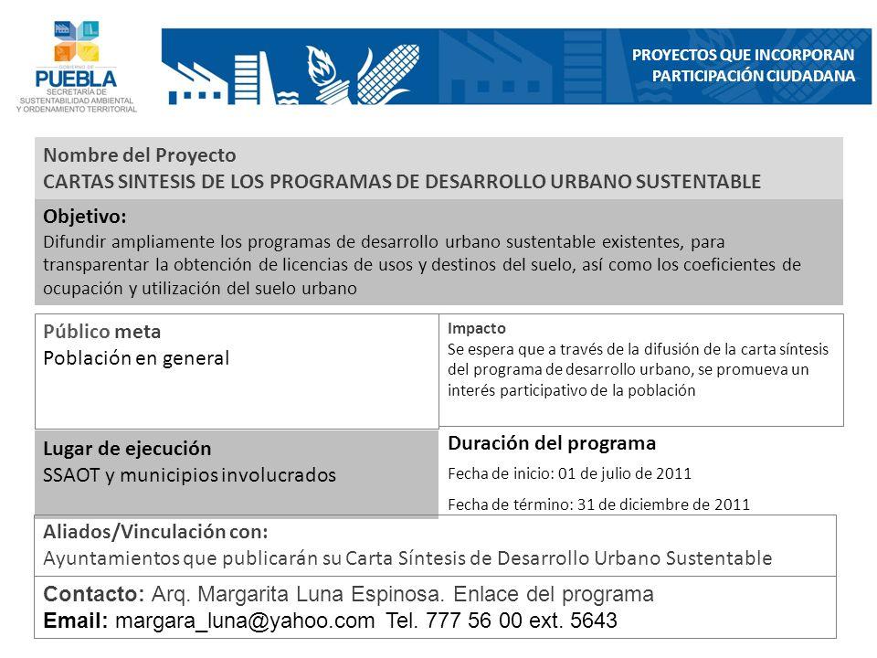 Nombre del Proyecto CARTAS SINTESIS DE LOS PROGRAMAS DE DESARROLLO URBANO SUSTENTABLE Objetivo: Difundir ampliamente los programas de desarrollo urban