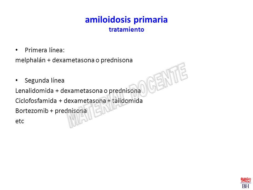 Primera línea: melphalán + dexametasona o prednisona Segunda línea Lenalidomida + dexametasona o prednisona Ciclofosfamida + dexametasona + talidomida
