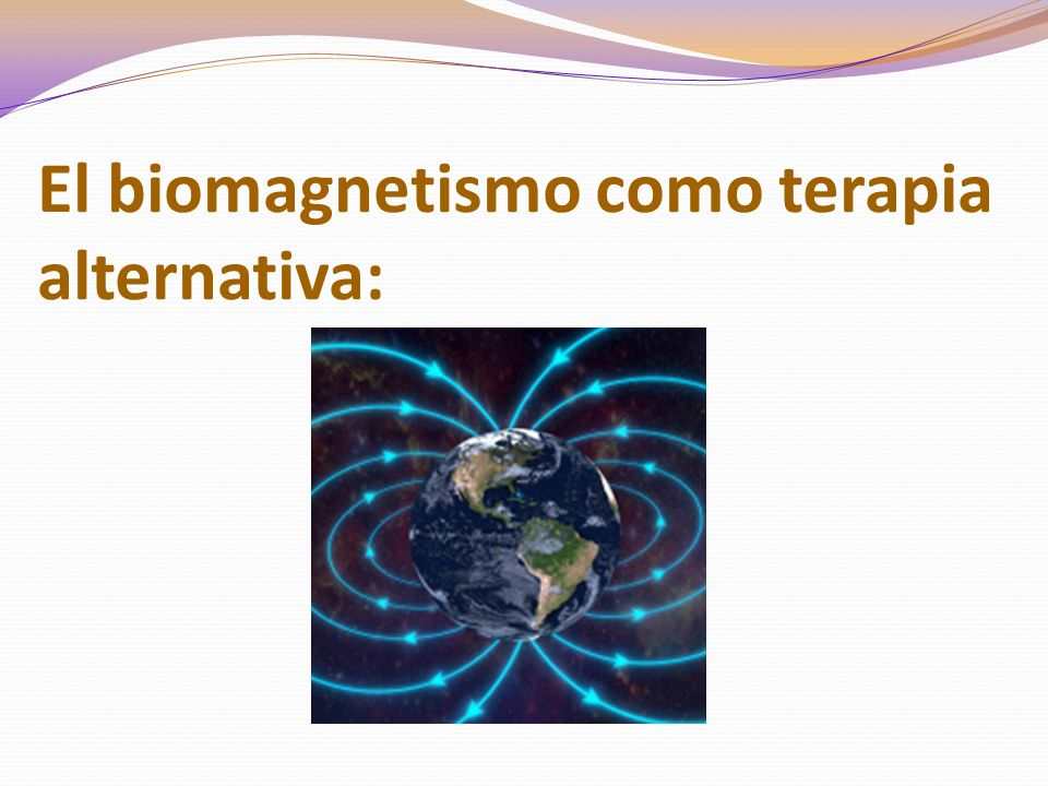 El biomagnetismo como terapia alternativa: