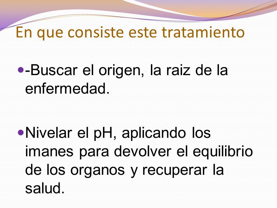 Somos Energía El biomagnetismo busca el origen del fenómeno o enfermedad.