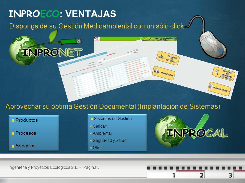 Disponga de su Gestión Medioambiental con un sólo click INPROECO : VENTAJAS Ingeniería y Proyectos Ecológicos S.L.