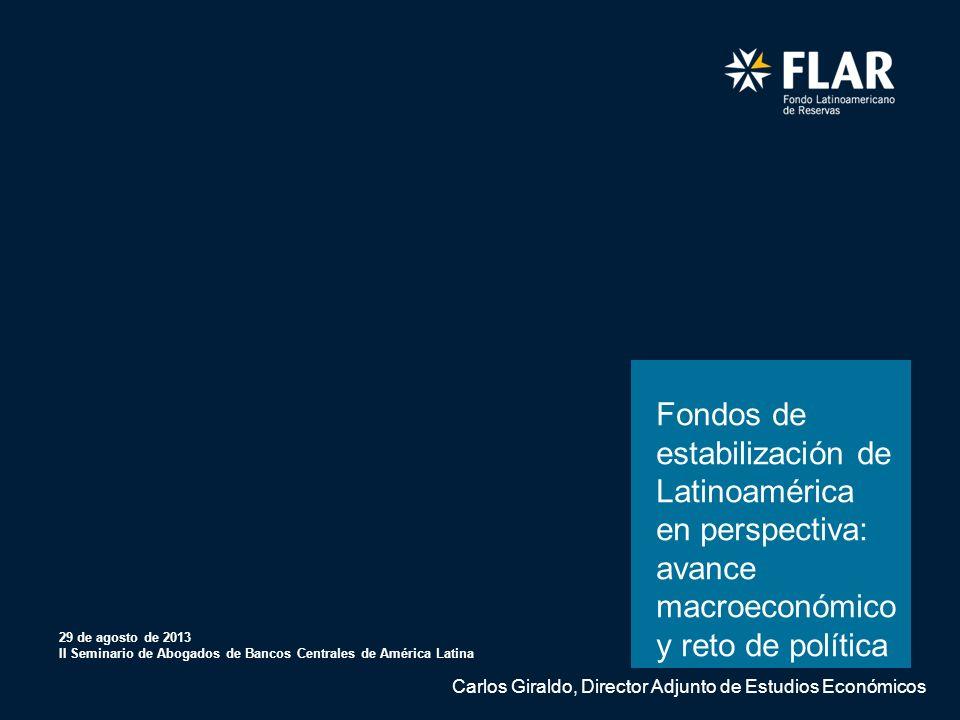 Febrero 08 de 2012 Bogotá D.C., Colombia Fondos de estabilización de Latinoamérica en perspectiva: avance macroeconómico y reto de política 29 de agos