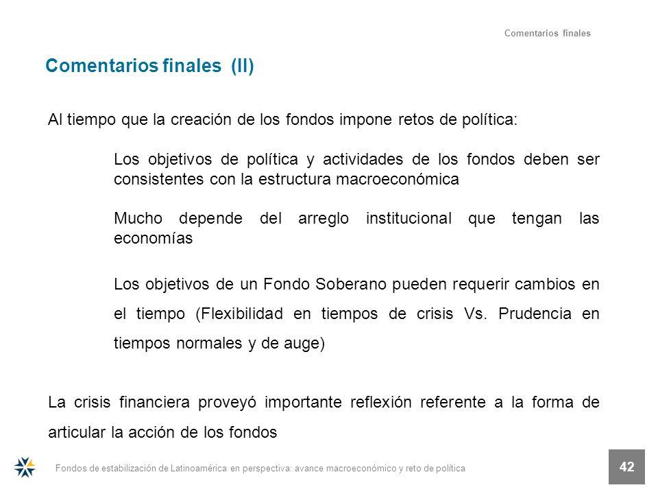 Fondos de estabilización de Latinoamérica en perspectiva: avance macroeconómico y reto de política 42 Al tiempo que la creación de los fondos impone r