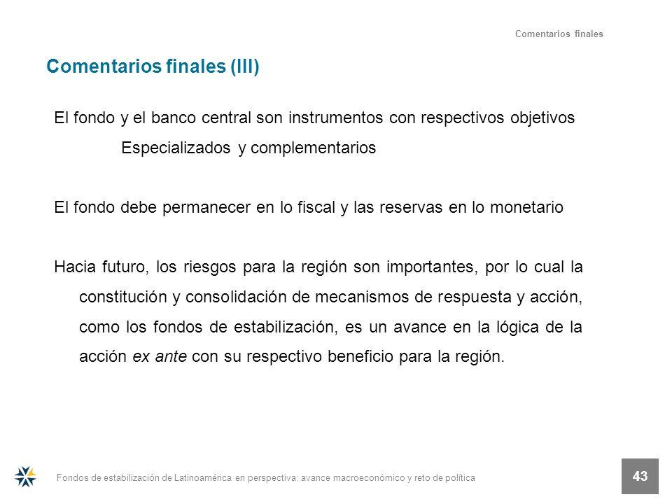 Fondos de estabilización de Latinoamérica en perspectiva: avance macroeconómico y reto de política 43 El fondo y el banco central son instrumentos con